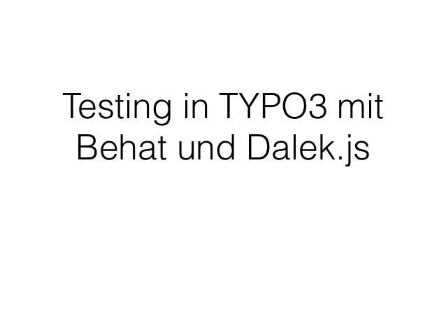 Testing in TYPO3 mit Behat und Dalek.js