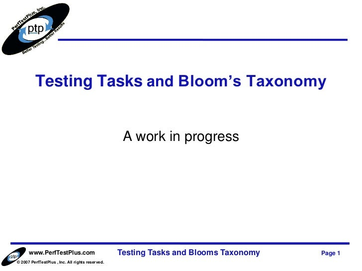 Testing Tasks and Bloom's Taxonomy                                                   A work in progress      www.PerfTestP...