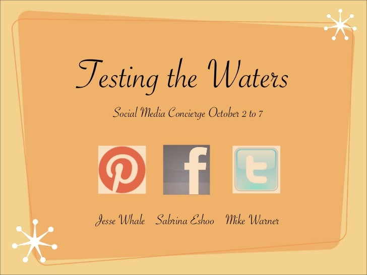 Testing the Waters    Social Media Concierge October 2 to 7 Jesse Whale Sabrina Eshoo Mike Warner