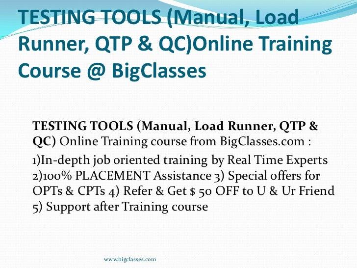 TESTING TOOLS (Manual, LoadRunner, QTP & QC)Online TrainingCourse @ BigClasses TESTING TOOLS (Manual, Load Runner, QTP & Q...