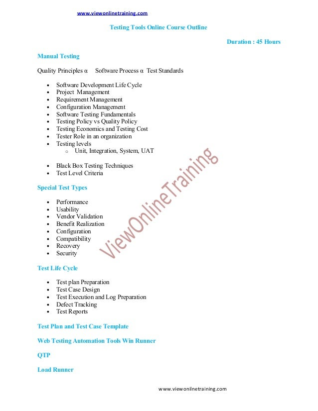 www.viewonlinetraining.com  Testing Tools Online Course Outline Duration : 45 Hours Manual Testing Quality Principles α  S...