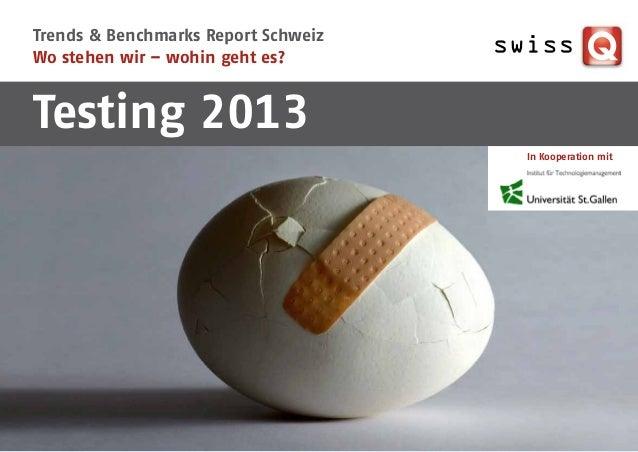 Trends & Benchmarks Report SchweizWo stehen wir – wohin geht es?Testing 2013                                     In Kooper...