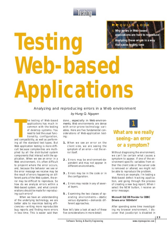 T he testing of Web-based applications has much in common with the testing of desktop systems: You need to test the usual ...