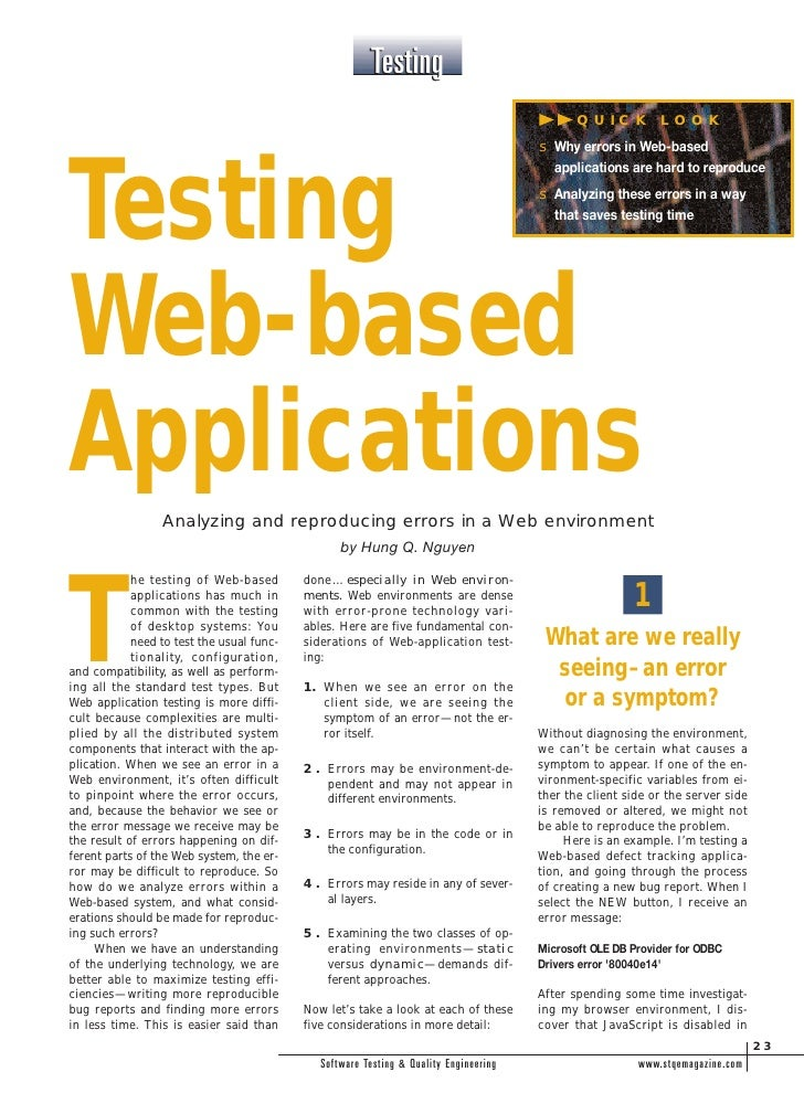 testing web based applications When transitioning from testing web apps to testing mobile apps, the testing challenge consequentially expands dimensionally and exponentially testing mobile apps must address several different functions in respect to several different environments under several different conditions.
