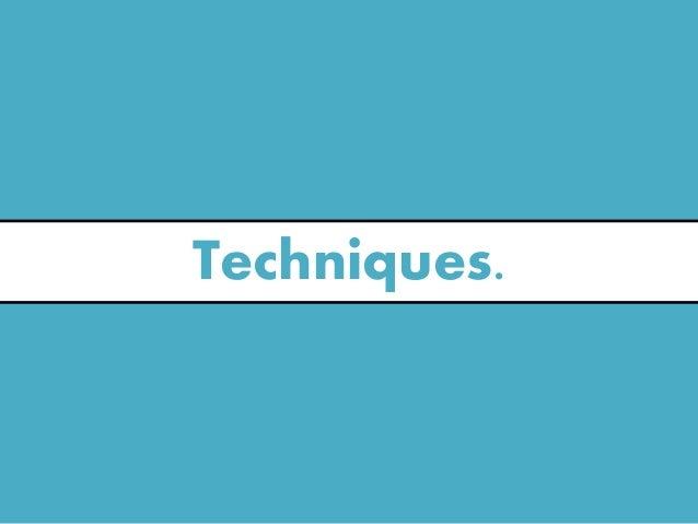 Techniques.