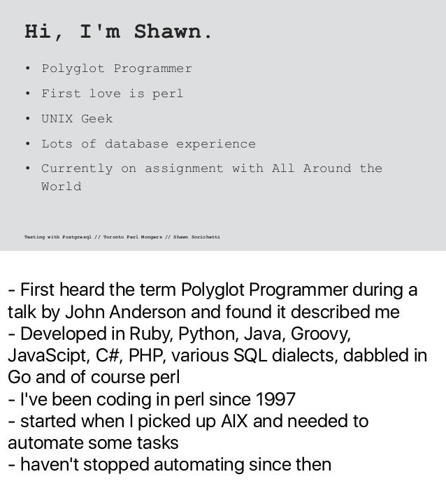 - First heard the term Polyglot Programmer during a talk by John Anderson and found it described me - Developed in Ruby, P...