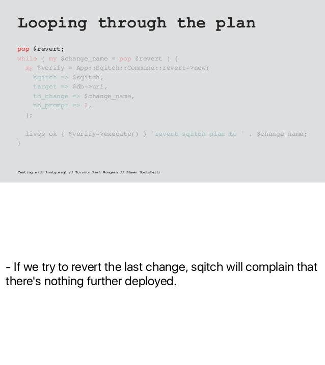 - If we try to revert the last change, sqitch will complain that there's nothing further deployed. Looping through the pla...