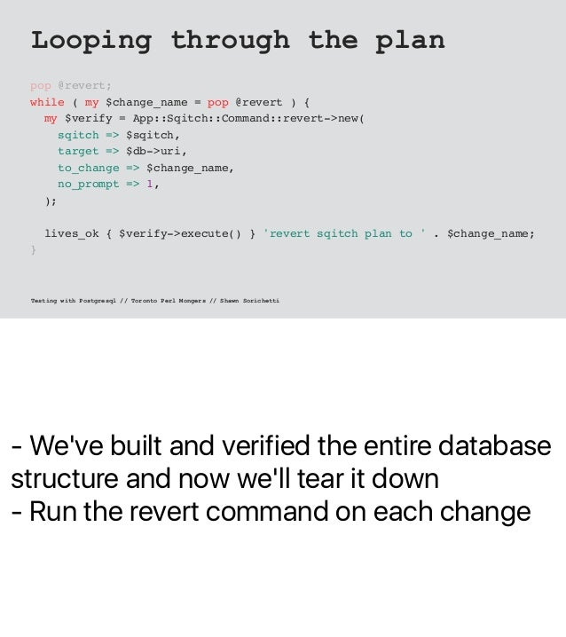 - We've built and verified the entire database structure and now we'll tear it down - Run the revert command on each chang...