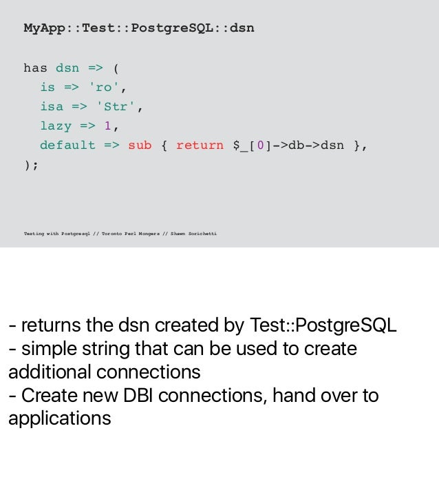 - returns the dsn created by Test::PostgreSQL - simple string that can be used to create additional connections - Create n...
