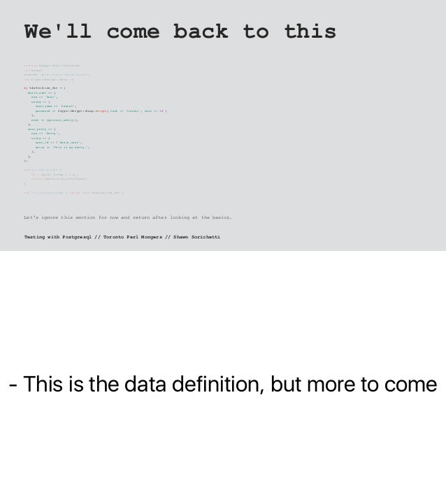 - This is the data definition, but more to come We'll come back to this package MyApp::Test::Fixtures; use Moose; extends ...