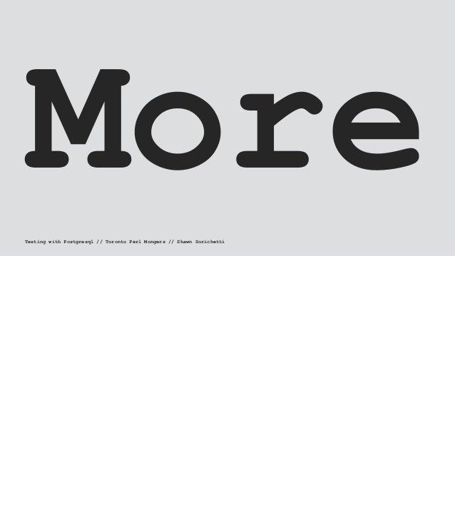 MoreTesting with Postgresql // Toronto Perl Mongers // Shawn Sorichetti