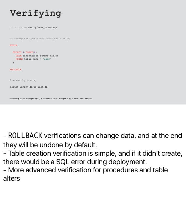 - ROLLBACK verifications can change data, and at the end they will be undone by default. - Table creation verification is ...