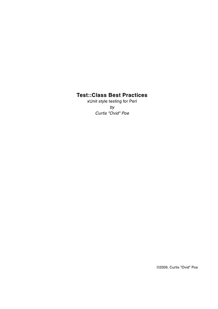 "Test::Class Best Practices    xUnit style testing for Perl                 by       Cur tis ""Ovid"" Poe                    ..."