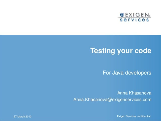 Testing your code                                                       For Java developers                               ...
