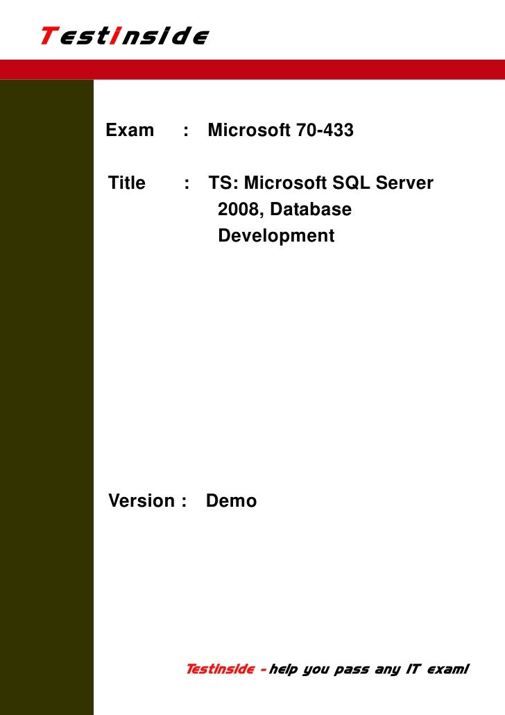 Testinside    Exam    :   Microsoft 70-433    Title   :   TS: Microsoft SQL Server                 2008, Database         ...