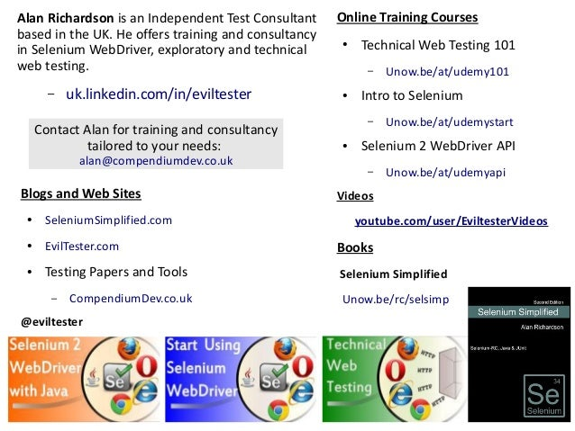 27 Blogs and Web Sites ● SeleniumSimplified.com ● EvilTester.com ● Testing Papers and Tools – CompendiumDev.co.uk @eviltes...