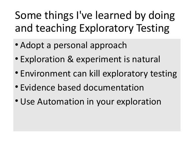 TestIstanbul May 2013 Keynote Experiences With Exploratory Testing Slide 3