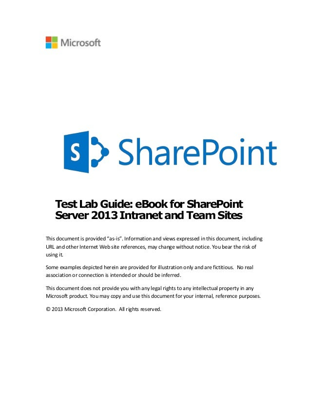 """Test Lab Guide: eBookfor SharePointServer2013 Intranet andTeam SitesThis document is provided """"as-is"""". Information and vie..."""