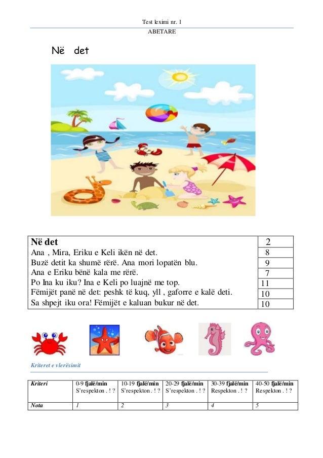 Test leximi nr. 1  ABETARE  Në det  Në det  Ana , Mira, Eriku e Keli ikën në det.  Buzë detit ka shumë rërë. Ana mori lopa...