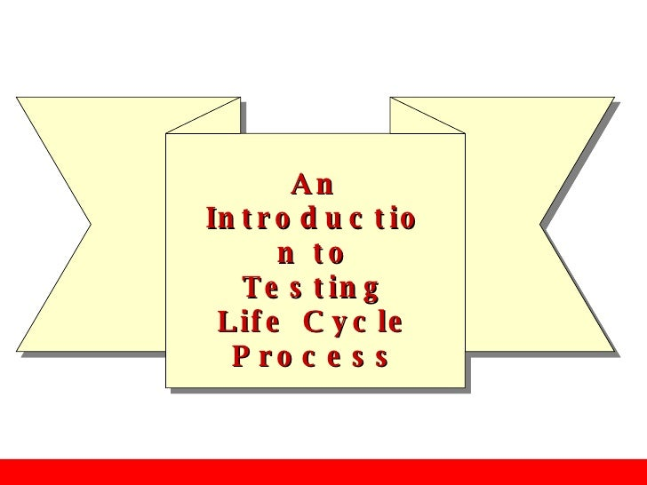 An Introduction to Testing Life Cycle Process