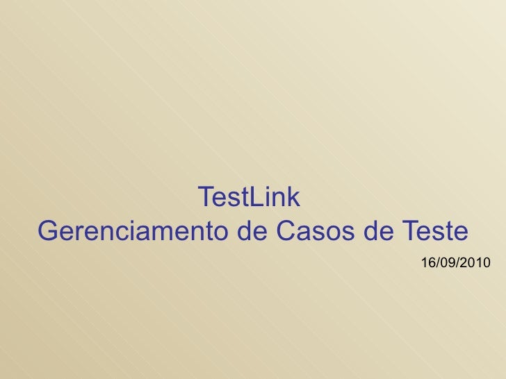 TestLink  Gerenciamento de Casos de Teste 16/09/2010