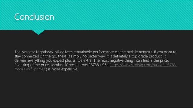 Conclusion The Netgear Nighthawk M1 delivers remarkable performance on the mobile network. If you want to stay connected o...
