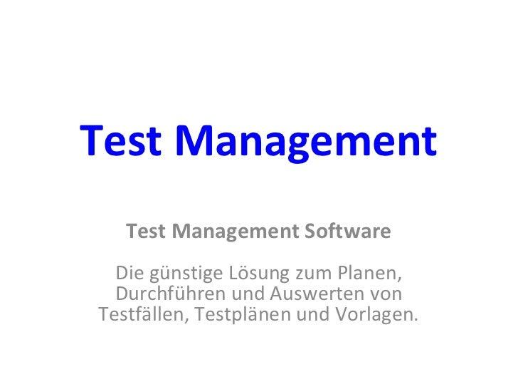 Test Management Test Management Software Die günstige Lösung zum Planen, Durchführen und Auswerten von Testfällen, Testplä...
