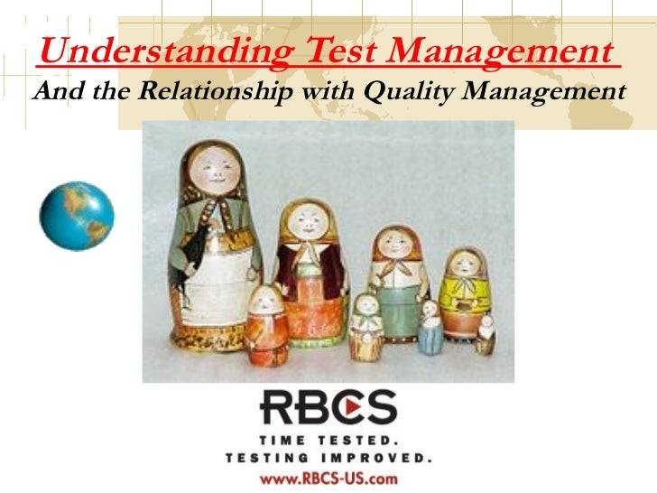 Understanding Test ManagementAnd the Relationship with Quality Management