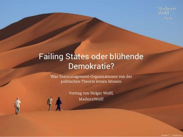Failing States oder blühende Demokratie? Was Testmanagement-Organisationen von der politischen Theorie lernen können Vortr...