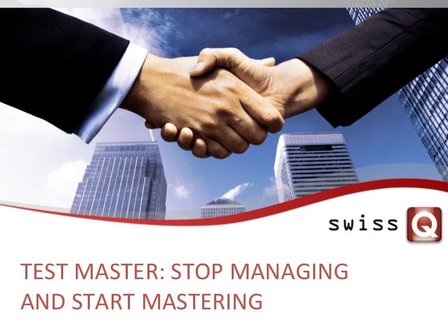 TEST  MASTER:  STOP  MANAGING     AND  START  MASTERING