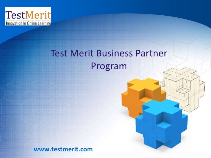 Test Merit Business Partner Program<br />www.testmerit.com<br />