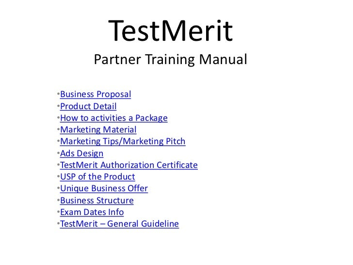 TestMerit         Partner Training Manual•Business Proposal•Product Detail•How to activities a Package•Marketing Material•...