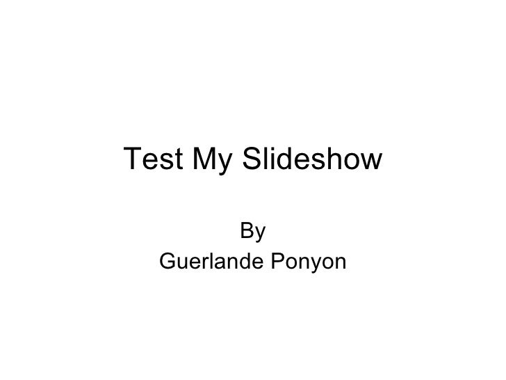 Test My Slideshow By Guerlande Ponyon