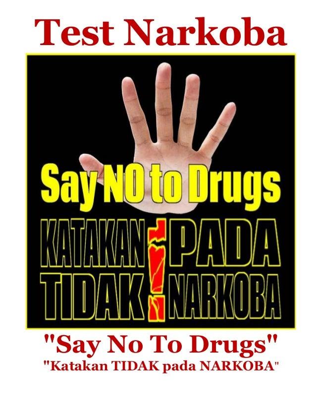 "Test Narkoba ""Say No To Drugs"" ""Katakan TIDAK pada NARKOBA"""