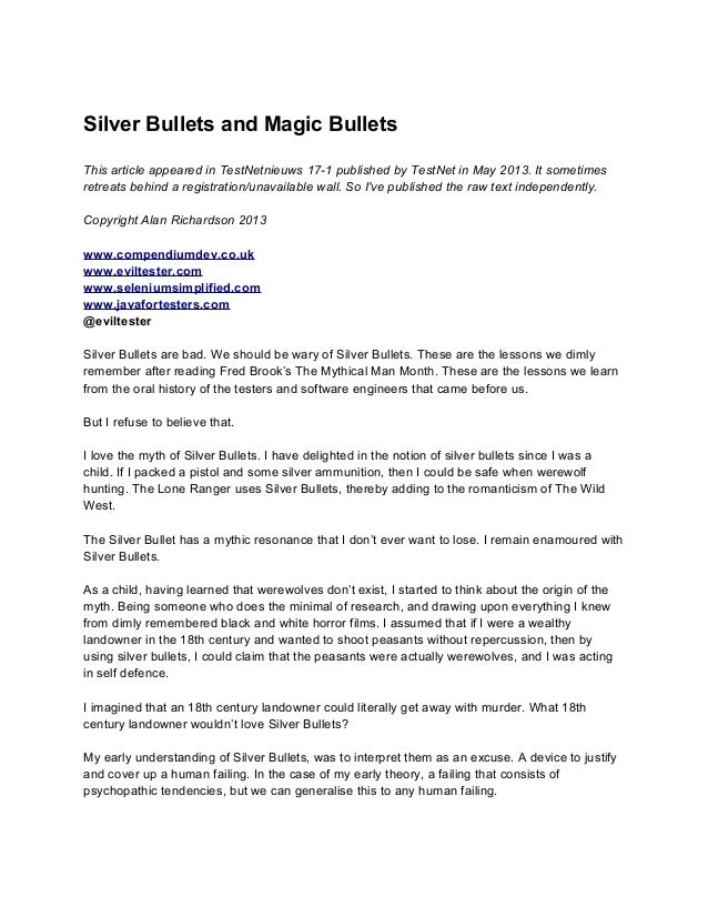 Silver Bullets and Magic Bullets This article appeared in TestNetnieuws 17-1 published by TestNet in May 2013. It sometime...