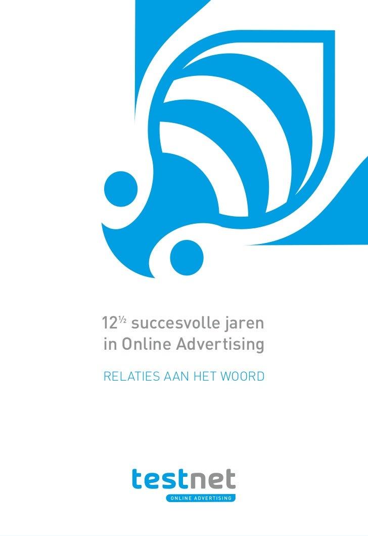 12½ succesvolle jarenin Online AdvertisingRelaties aan het wooRd                         1