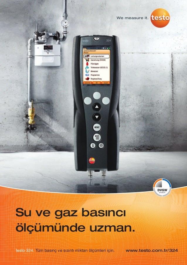 Su ve gaz basıncıölçümünde uzman.www.testo.com.tr/324testo 324. Tüm basınç ve sızıntı miktarı ölçümleri için.