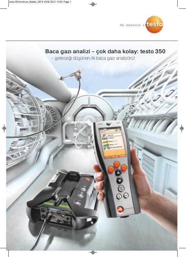 Baca gazı analizi – çok daha kolay: testo 350– geleceği düşünen ilk baca gazı analizörü!We measure it.testo 350 brochure_M...