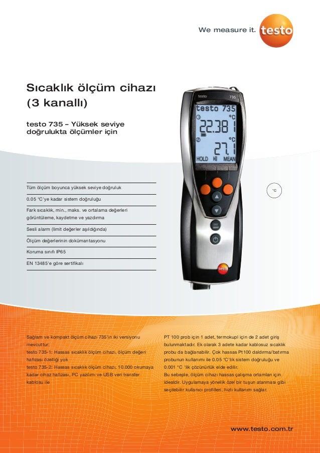 Tüm ölçüm boyunca yüksek seviye doğruluk0.05 °Cye kadar sistem doğruluğuFark sıcaklık, min., maks. ve ortalama değerlerigö...