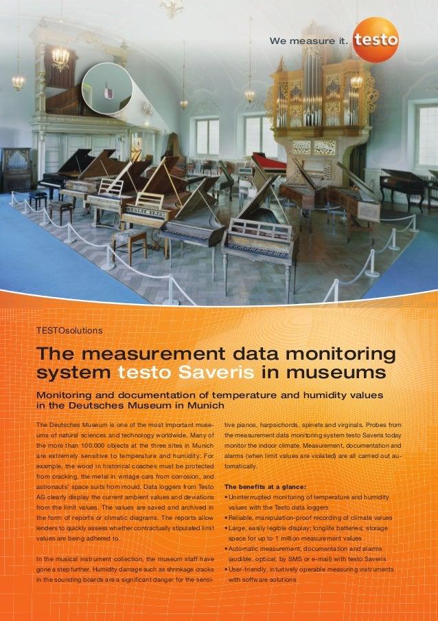 We measure it.TESTOsolutionsThe measurement data monitoringsystem testo Saveris in museumsMonitoring and documentation of ...
