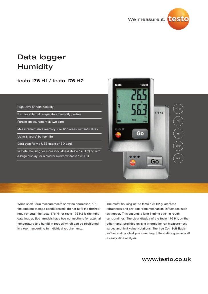 We measure it.Data loggerHumiditytesto 176 H1 / testo 176 H2High level of data security                                   ...