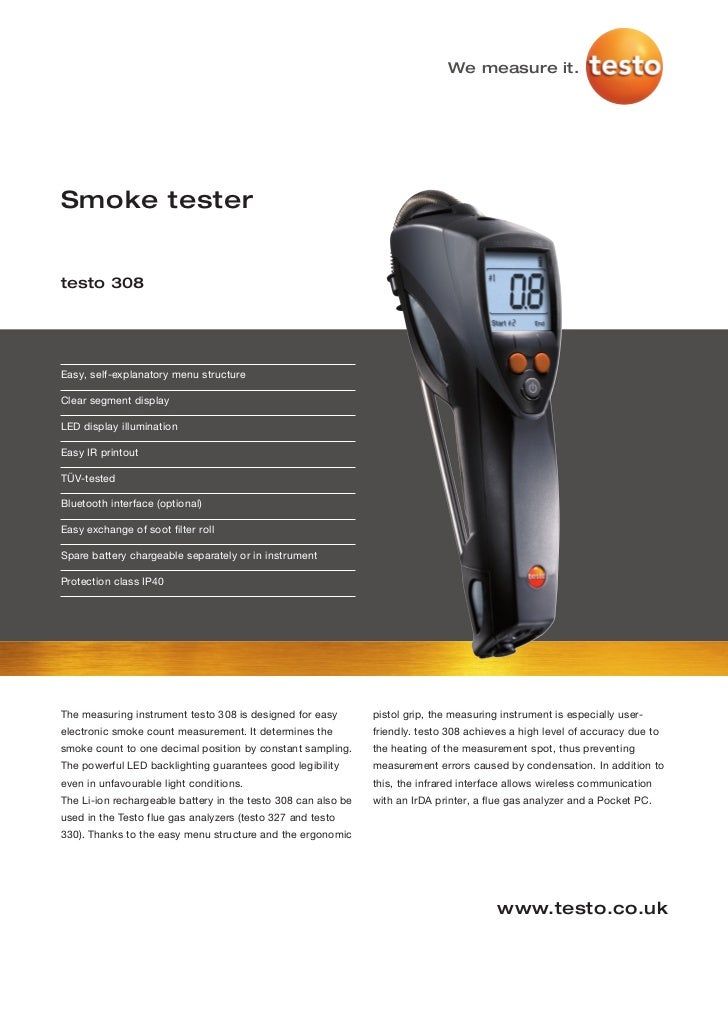 We measure it.Smoke testertesto 308Easy, self-explanatory menu structureClear segment displayLED display illuminationEasy ...