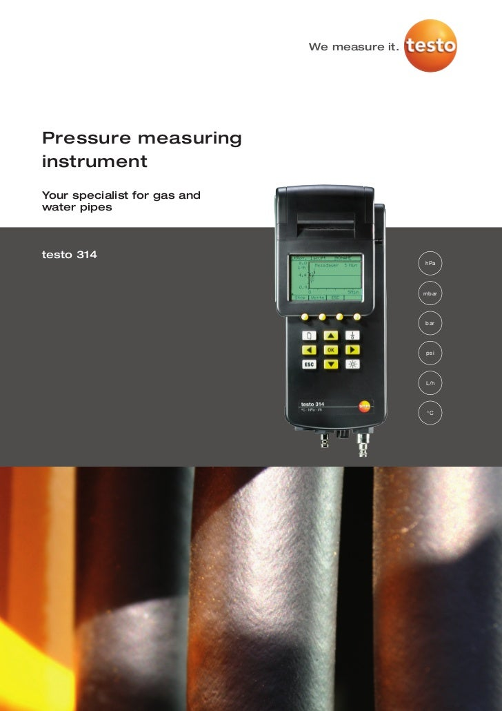 We measure it.Pressure measuringinstrumentYour specialist for gas andwater pipestesto 314                                 ...