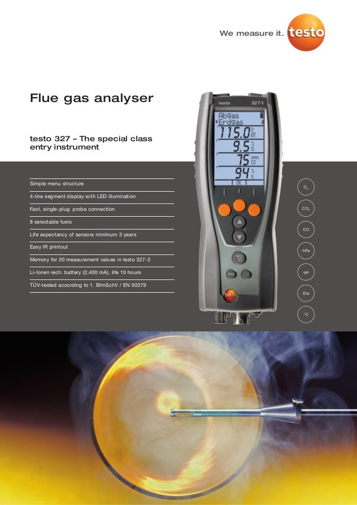 We measure it.Flue gas analysertesto 327 – The special classentry instrumentSimple menu structure                         ...