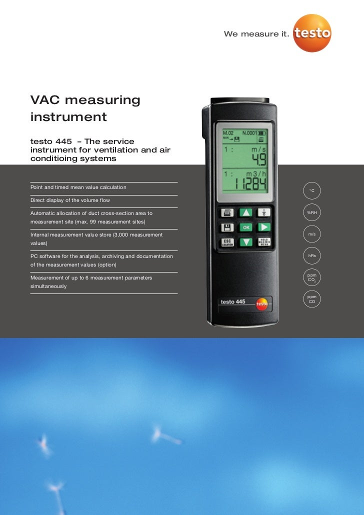 We measure it.VAC measuringinstrumenttesto 445 – The serviceinstrument for ventilation and airconditioing systemsPoint and...