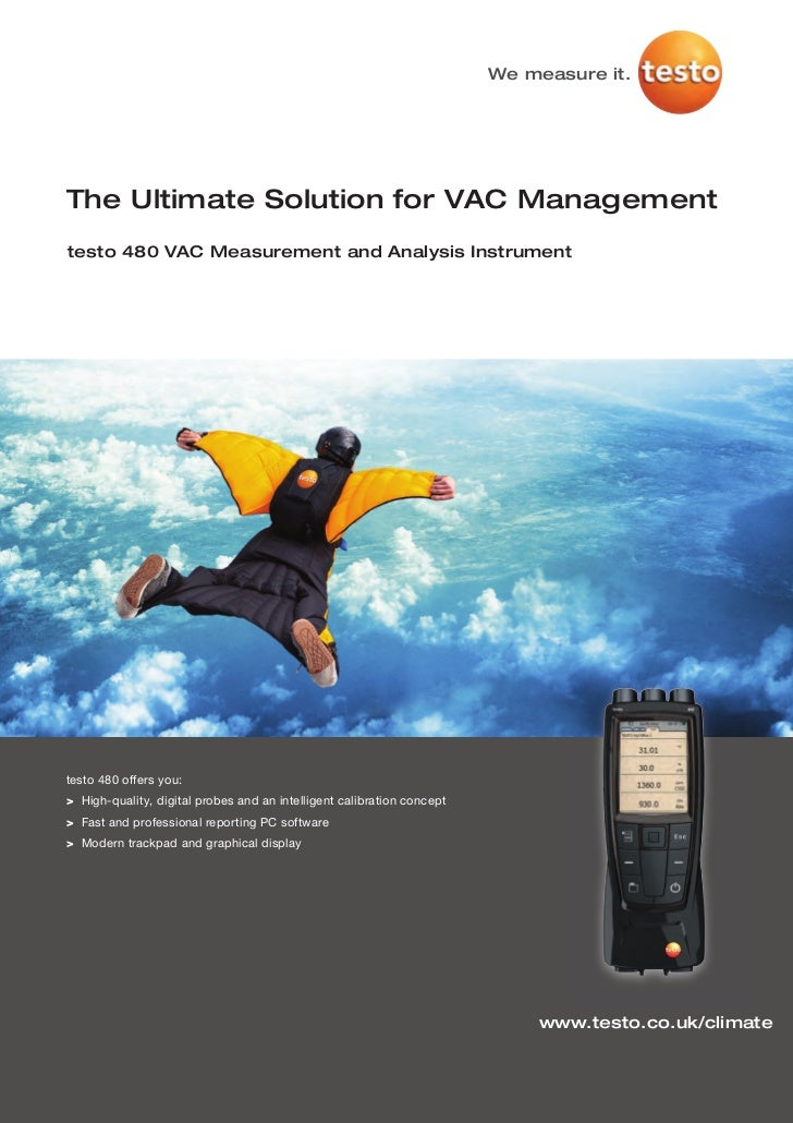 We measure it.The Ultimate Solution for VAC Managementtesto 480 VAC Measurement and Analysis Instrumenttesto 480 offers yo...