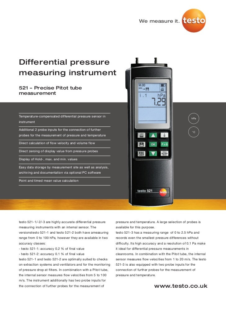 We measure it.Differential pressuremeasuring instrument521 – Precise Pitot tubemeasurementTemperature-compensated differen...