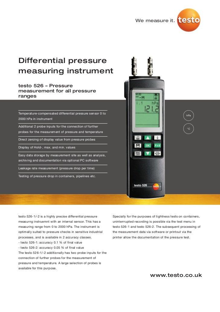 We measure it.Differential pressuremeasuring instrumenttesto 526 – Pressuremeasurement for all pressurerangesTemperature-c...