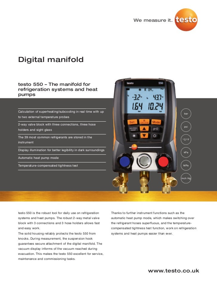We measure it.Digital manifoldtesto 550 – The manifold forrefrigeration systems and heatpumpsCalculation of superheating/s...
