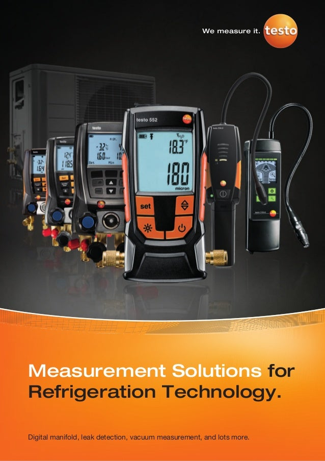 Measurement Solutions forRefrigeration Technology.Digital manifold, leak detection, vacuum measurement, and lots more.